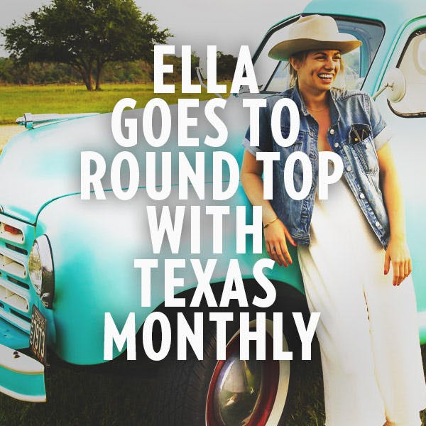 Ella Goes to Round Top with Texas Monthly