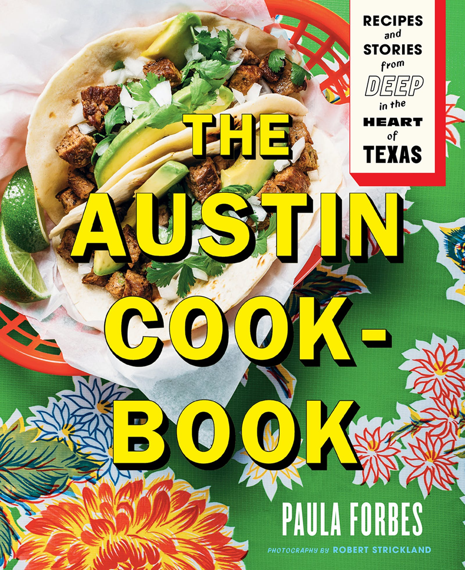 The Austin Cookbook by Paula Forbes, published by Abrams Books.