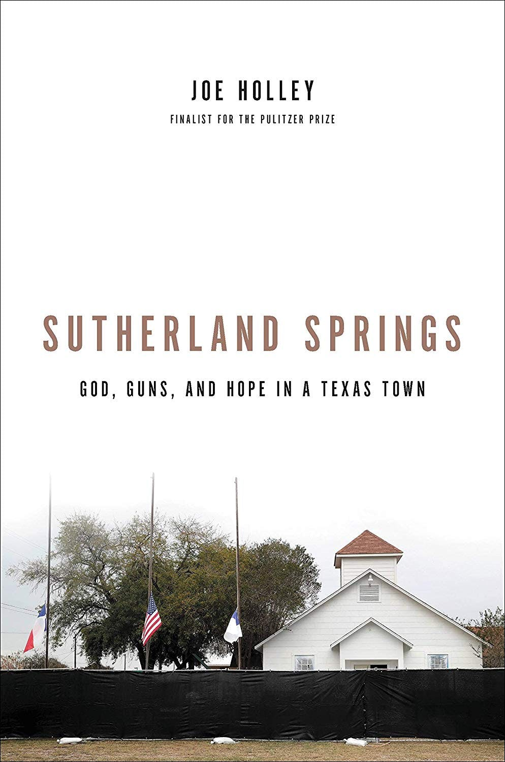 Sutherland Springs: God, Guns, and Hope in a Small Texas Town