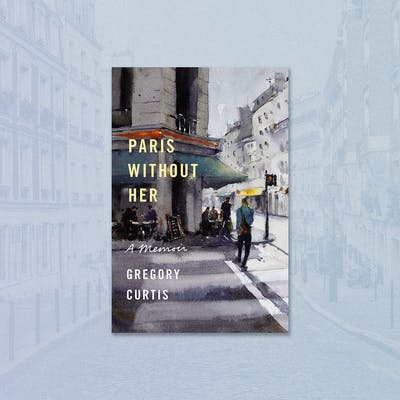 Author Greg Curtis's new book, Paris Without Her
